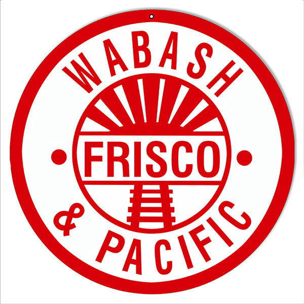 Reproduction Wabash Frisco Pacific Railroad Metal  Sign 14 Round