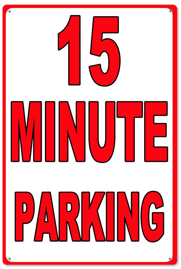 15 Minute Parking Warning Caution Sign