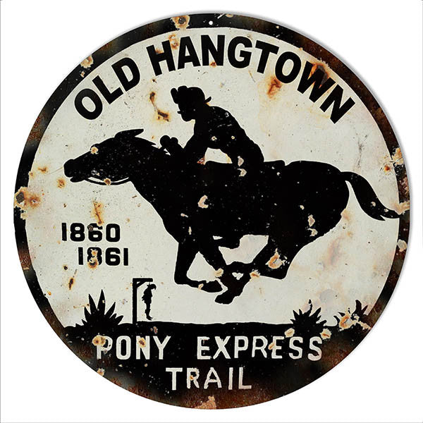 Distressed Old Hangtown Pony Express Money Metal  Sign 14″ Round