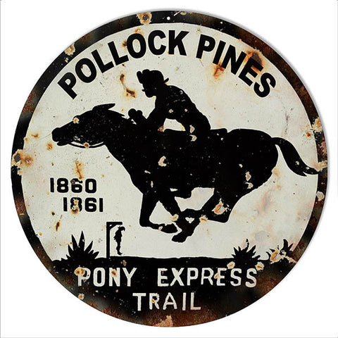 Pollock Pines Distressed Reproduction Money Metal  Sign 14″ Round