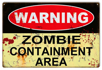 Warning Zombie Containment Area Apocalyptic Reproduction Metal  Sign 12″x18″