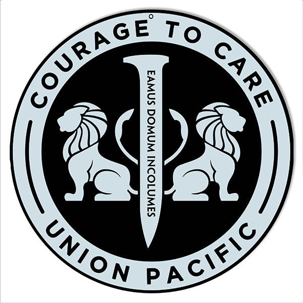 Courage To Care Union Pacific Reproduction Railroad Metal  Sign 14″ Round