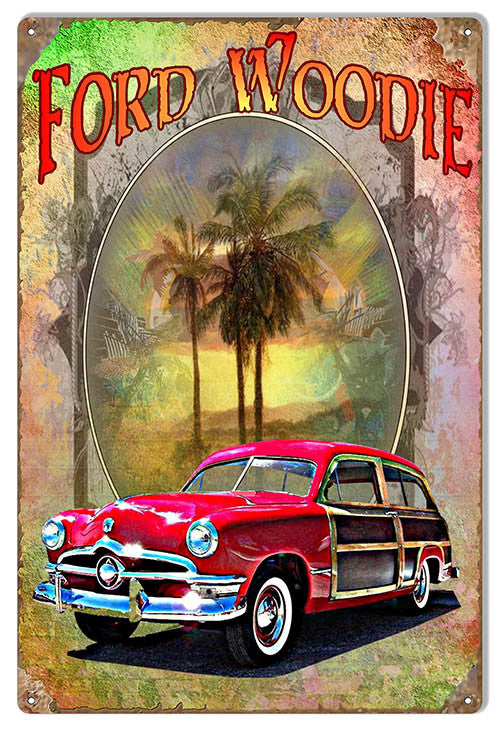 Ford Woodie Reproduction Metal  Sign By Artist Phil Hamilton 12″x18″