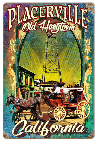 "Placerville Old Hangtown Reproduction Metal  Sign By Artist Phil Hamilton  12""x18"""