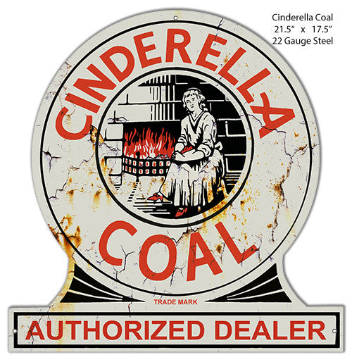 Cinderella Coal Reproduction Laser Cut Out Metal  Sign 17.5″x21.5″