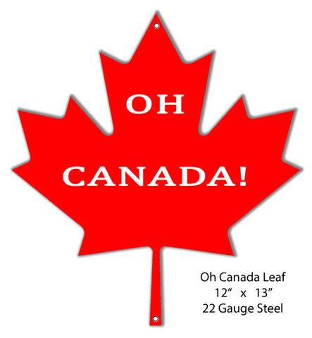 Oh Canada Reproduction Laser Cut Out Metal  Sign 12″x13″