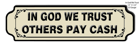 In God We Trust Others Pay Cash Laser Cut Out 3.5″x12″