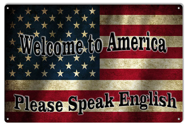Welcome To America Flag Sign 12″x18″