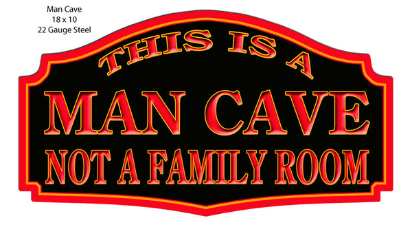 Man Cave Not Family Room Laser Cut Out 10″x18″