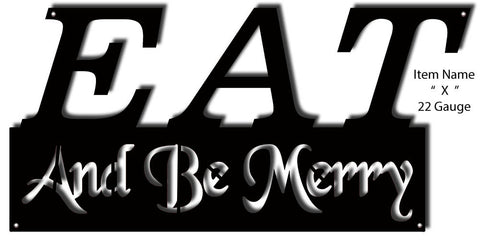 Eat And Be Merry Laser Cut Out Sign 11″x23″