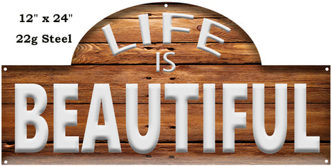 Life Is Beautiful Reproduction Nostalgic Laser Cut Out Sign 12″x24″