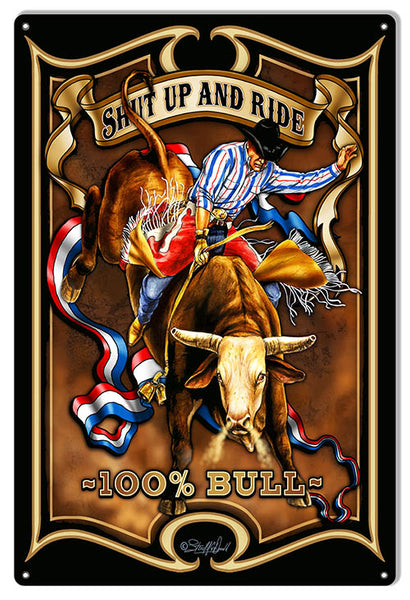 Cowboy 100% Bull Man Cave Garage Art Sign By Steve McDonald 12x18