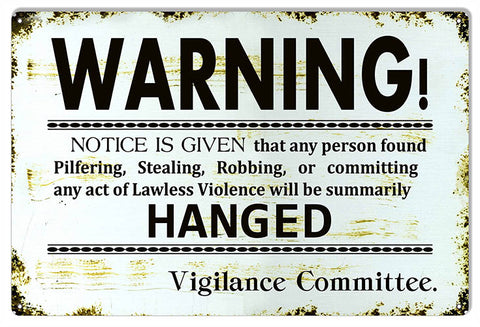 Warning Notice Vigilane Committee Funny Warning Large Metal Sign 16x24