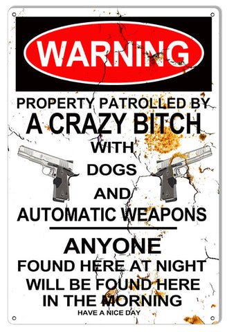 Warning Crazy Bitch With Dogs No Trespassing Metal Sign 18x30