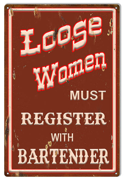 Loose Women Bartender Restaurant And Bar Metal Sign 12x18