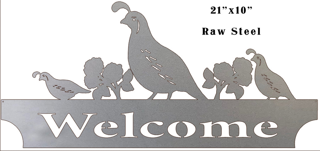 Quail Welcome Laser Cut Out Raw Steel Metal Sign 10x21