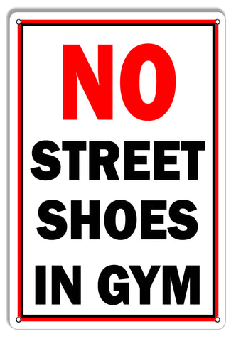 No Street Shoes In Gym Warning Metal Sign 9x12