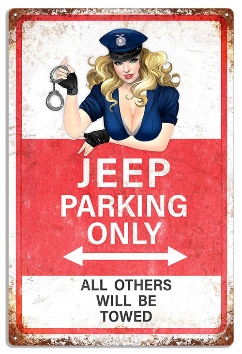 Jeep Parking Only Sign With Pin Up Aged Looking Girl Metal 12x18 RVG1542