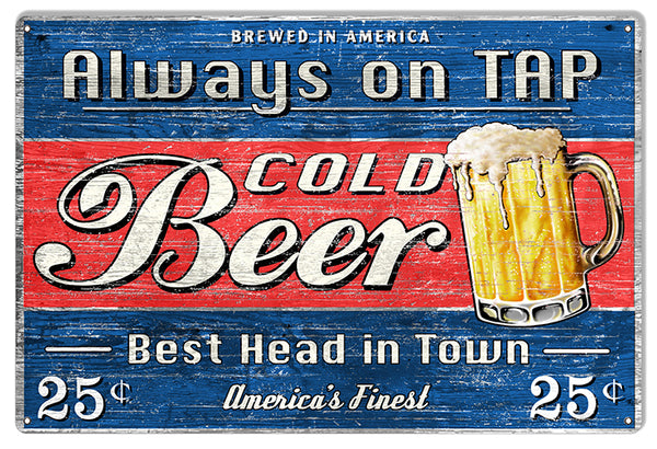 Beer Cold Always On Tap Bar Sign By Steve McDonald 12x18