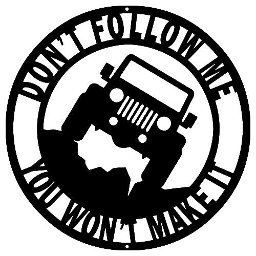 Dont Follow Me Jeep Cut Out Wall Décor Silhouette Metal Sign 14.5x14.5