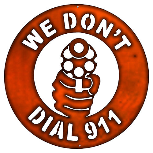 We Dont Dial 911 Gun Cut Out Faux Copper Finish Metal Sign 18x18