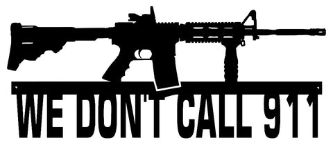 We Dont Call 911 Rifle Cut Out Wall Décor Silhouette Metal Sign 10x23.5