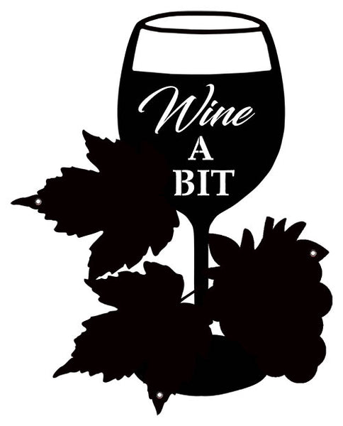 Wine A Bit  Laser  Cut Out Wall Decor Silhouette Metal Sign 12x15