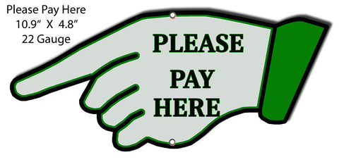 Please Pay Here Lazer Cut Out Reproduction Metal Sign 10.9x4.8