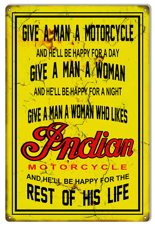 Indian Motorcycle Give A Man A Motorcycle Vintage Metal Sign 12x18