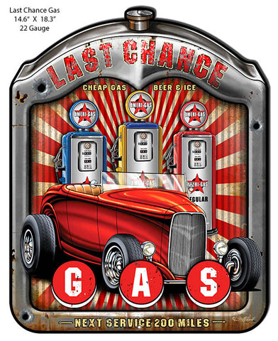 Last Chance Gas Cut Out Hot Rod Sign By Steve McDonald 14.6x18.3