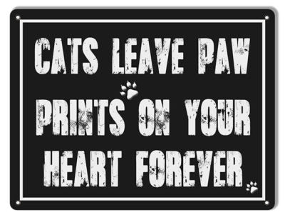 Cats Leave Paw Prints On Your Heart Cat Lovers Metal  Sign 9x12