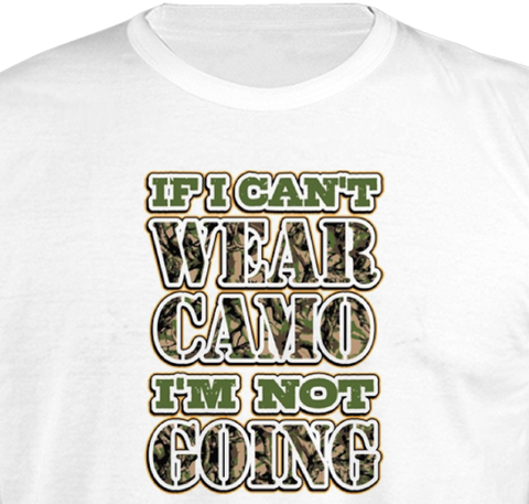 If I can't wear camo, I'm not going