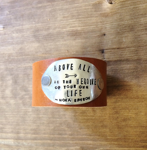 Be the Heroine of Your Life Leather Cuff - The Dove Cote
