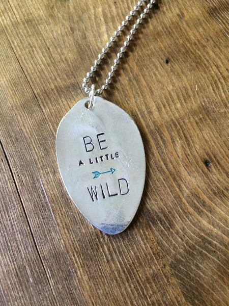 Be a Little Wild Hand Stamped Necklace