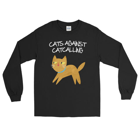 Cats Against Catcalling -  Long Sleeve Cat T-Shirt -  Anti Catcalls Tee