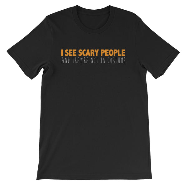 I See Scary People - Halloween Costumes Men's T-Shirt -  Funny Tee