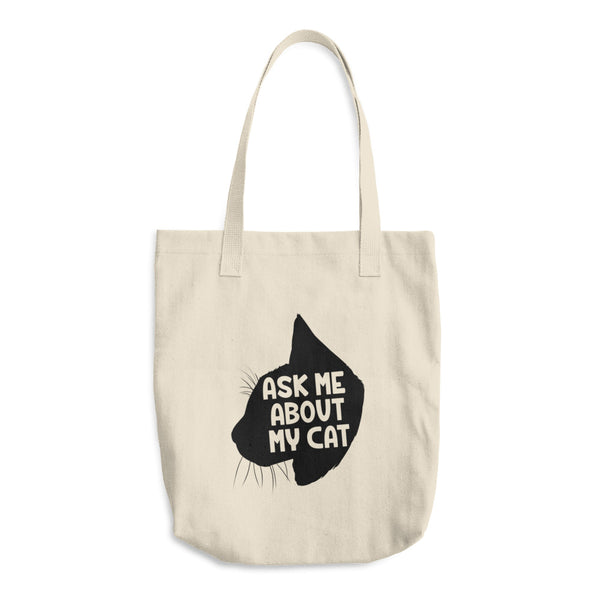 Ask Me About My Cat -  Tote Bag  -  Funny Cats