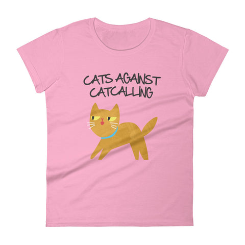 Cats Against Catcalling -  Cat Women's T-Shirt -  Anti Catcalls Tee