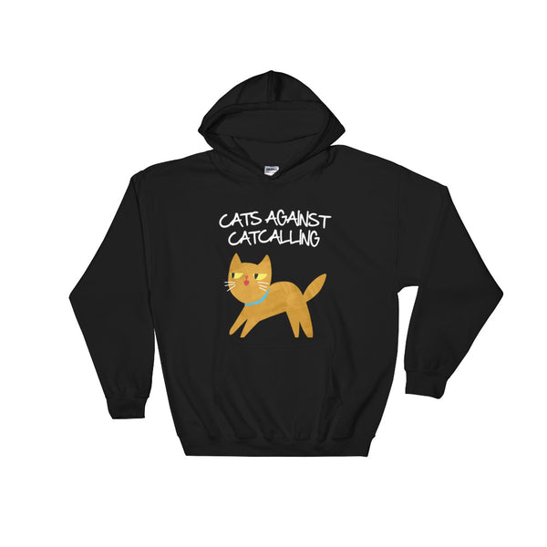 Cats Against Catcalling -  Hoodie -  Anti Catcalls Cat