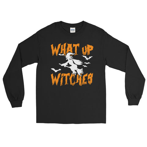What Up Witches - Halloween Costumes Long Sleeve T-Shirt - Scary Funny Tee