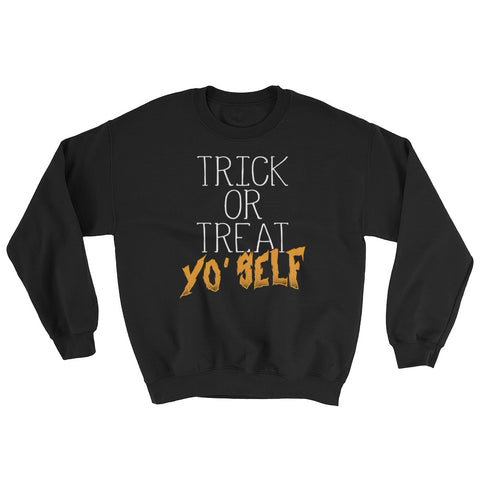 Treat Yo Self - Halloween Costumes Sweatshirt - Scary Funny