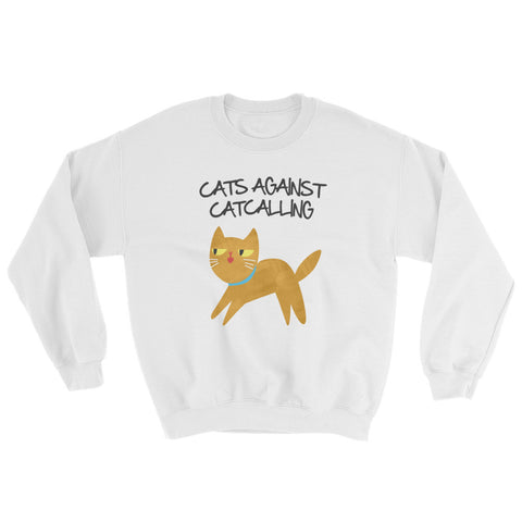 Cats Against Catcalling -  Crewneck Sweatshirt -  Anti Catcalls Cat