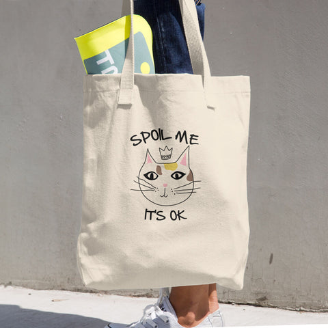Spoil Me, It's Ok -  Cats Tote  -  Cute Cat  Bag