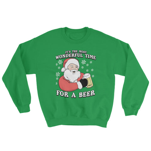 It's the Most Wonderful Time for a Beer Sweatshirt  - Funny Santa Christmas