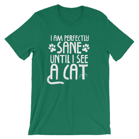 I Am Sane Until -  Cat Men's T-Shirt -  Funny Cats Tee (dark colors)