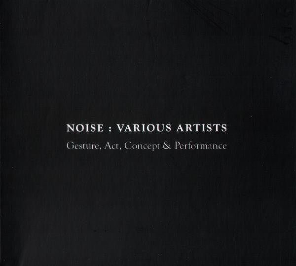 Various Artists - Noise: Gesture, Act, Concept & Performance /  MNÓAD / CD