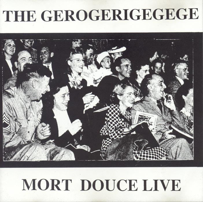 The Gerogerigegege - Mort Douce Live / Sound Factory / CD