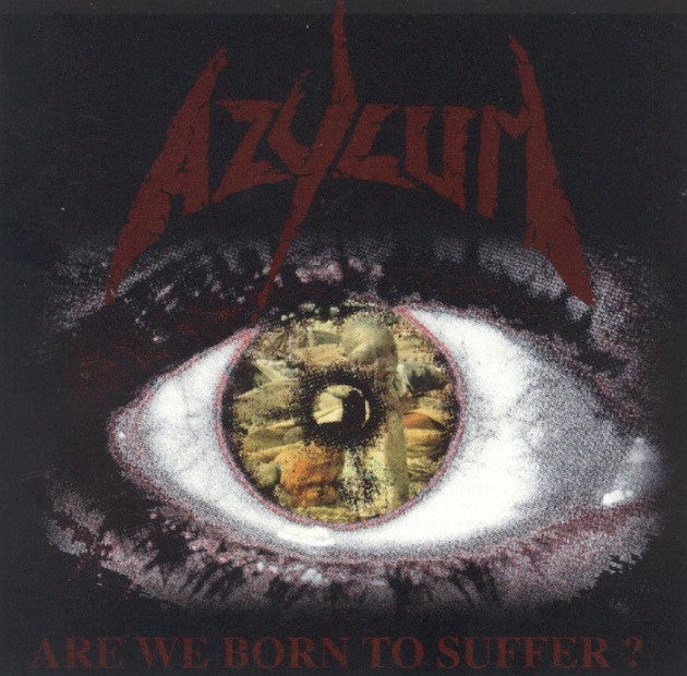 Azylum - Are We Born To Suffer? / CD