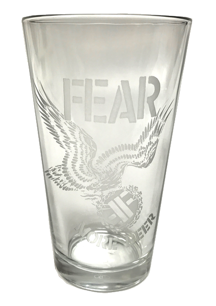 "FEAR ""MORE BEER"" ETCHED PINT GLASS"