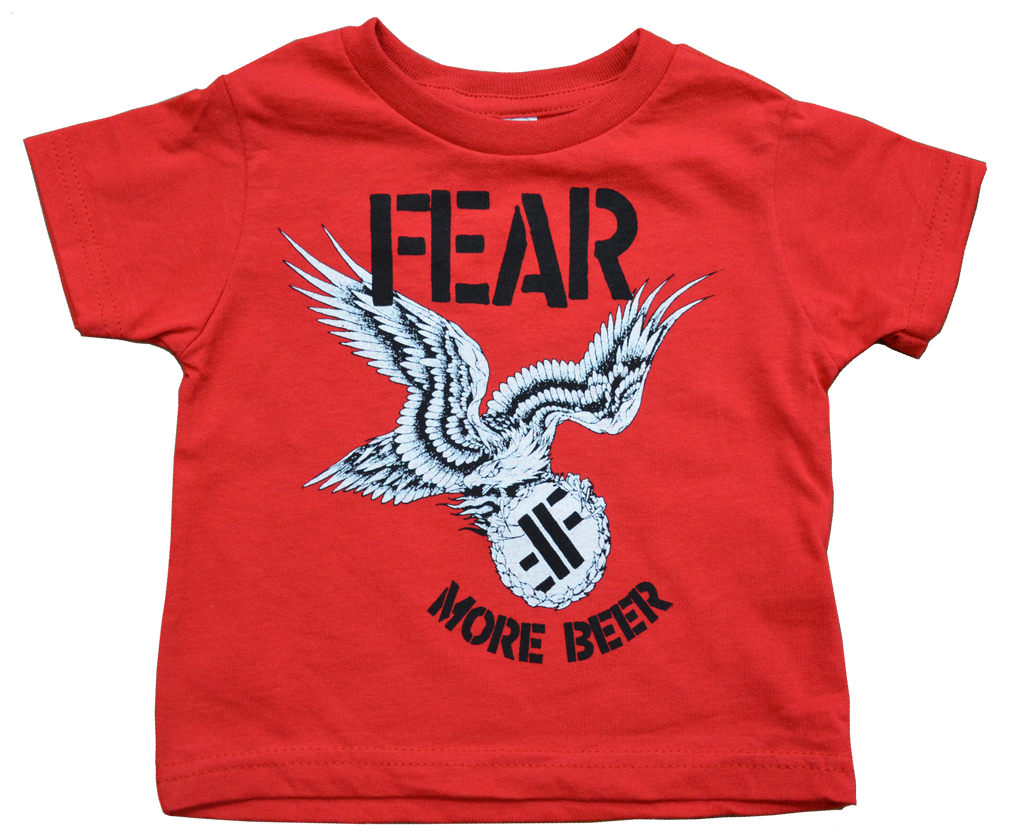 "FEAR ""MORE BEER"" TODDLER T-SHIRT"